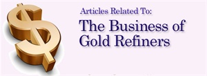Articles related to the business of scrap gold refiners